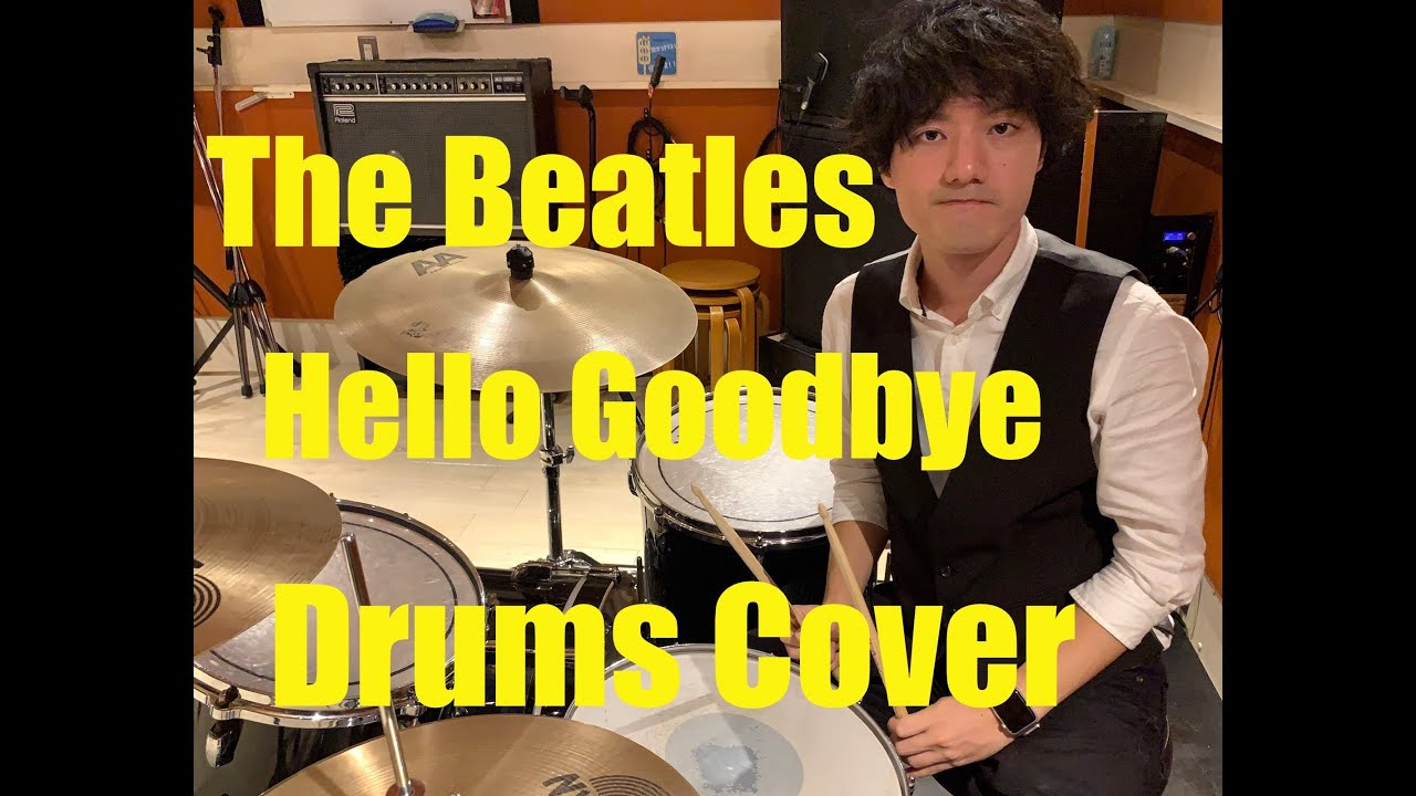 The Beatles Hello Goodbye Drums Cover Re Uploaded Youtube