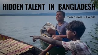 Hidden Talent || Bangladesh || Tanguar Hawor
