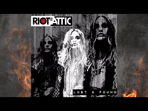 RIOT IN THE ATTIC - Lost & Found (Full EP/Audio only)