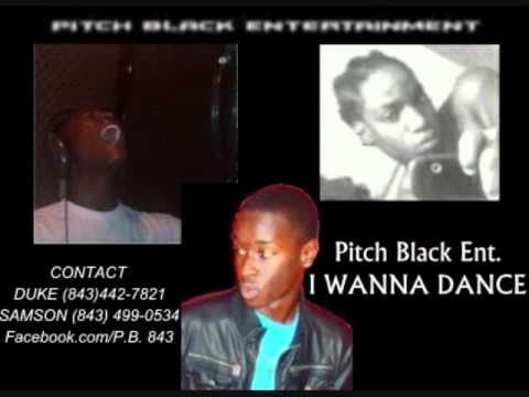 Pitch Black Entertainment- I Wanna Dance
