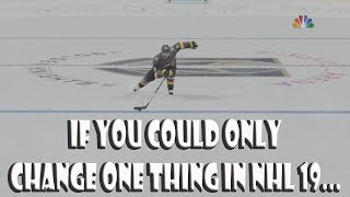 If You Could Only ADD ONE THING To NHL 19 What Would It Be?