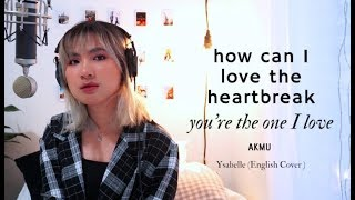 AKMU - How Can I Love the Heartbreak English Cover