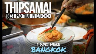 I Was Here - Bangkok Snippets | Thipsamai | Best Pad Thai