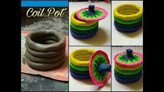 How to make coil pot at home 2017 | Clay art | Eco Frndly school project 2017