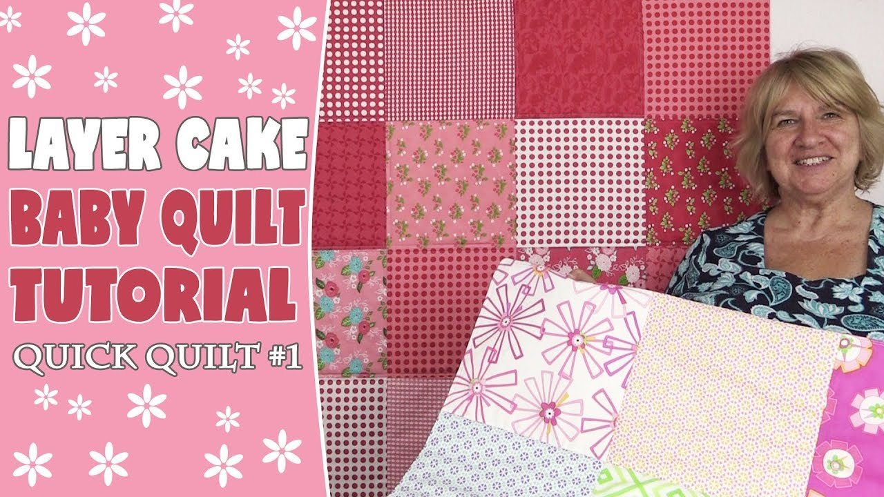 Quick Quilt 1 Layer Cake Baby Quilt Tutorial Youtube