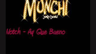 Notch - Ay Que Bueno