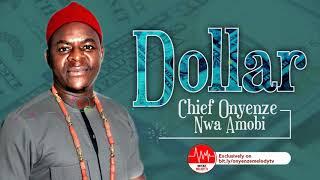 DOLLAR | CHIEF ONYENZE NWA AMOBI - Nigerian Highlife Music