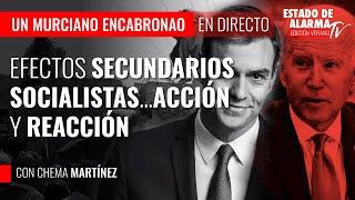 Un Murciano Encabronao; Efectos secundarios socialistas... acción y reacción; con Chema Martínez