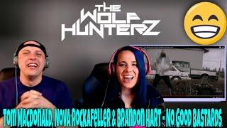 Tom MacDonald, Nova Rockafeller & Brandon Hart - No Good Bastards | THE WOLF HUNTERZ Reactions