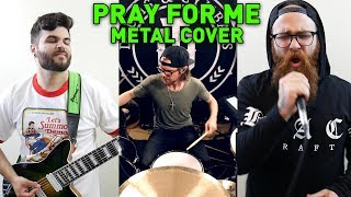 The Weeknd Kendrick Lamar Pray For Me Metal Djent Cover feat. Tobias Derer Johnny Ciardullo.mp3