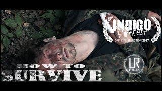 How to Survive   (Adventure-Drama Short Film)