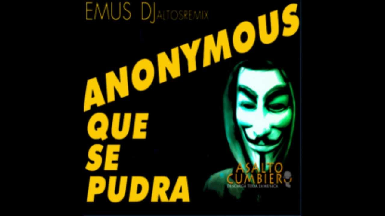 Anonymous-Que se pudra [By Emus Dj][junio 2012] - YouTube