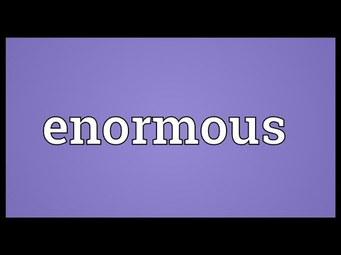 Enormous Meaning