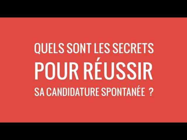 Quels sont les secrets d'une candidature spontanée ?