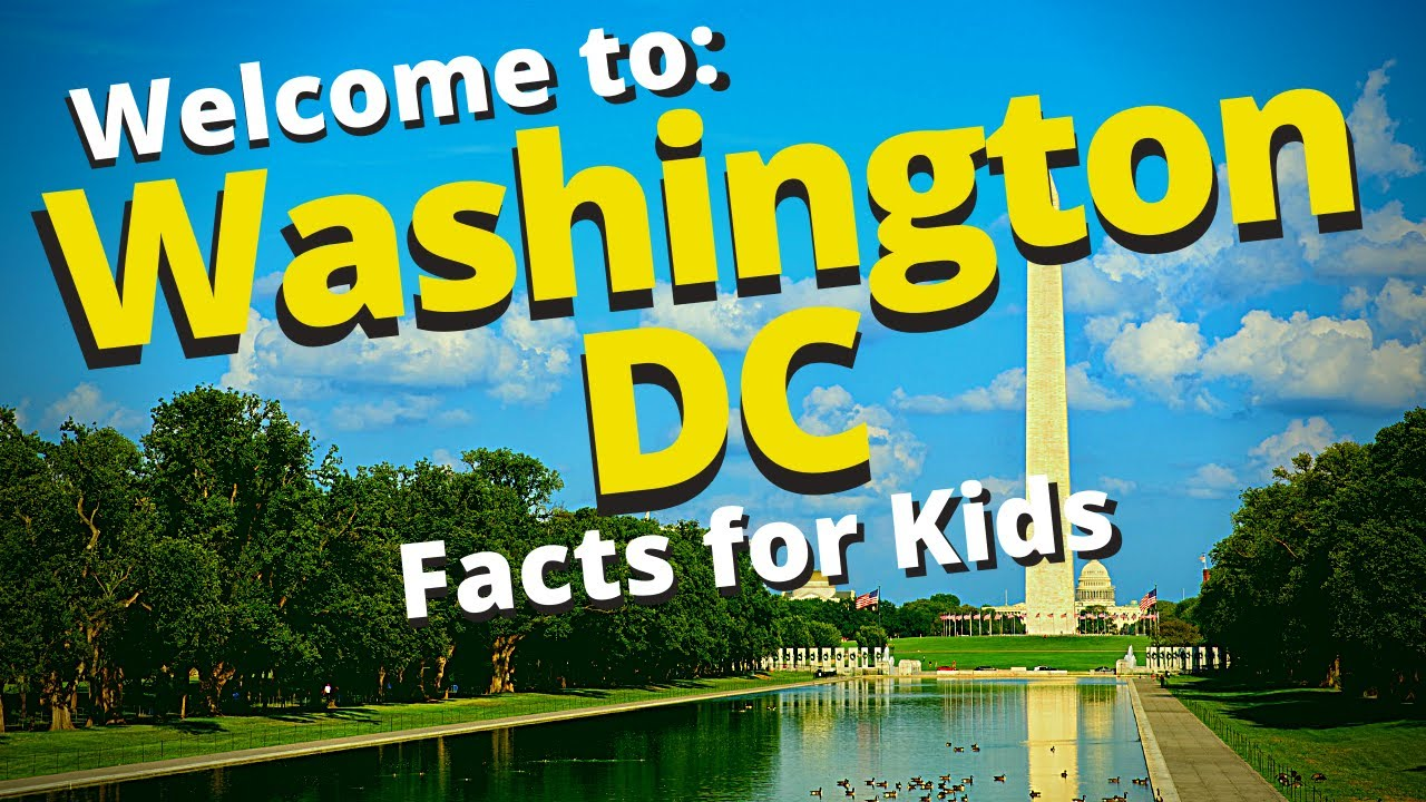 Washington DC | Capital Of The United States | Facts For Kids