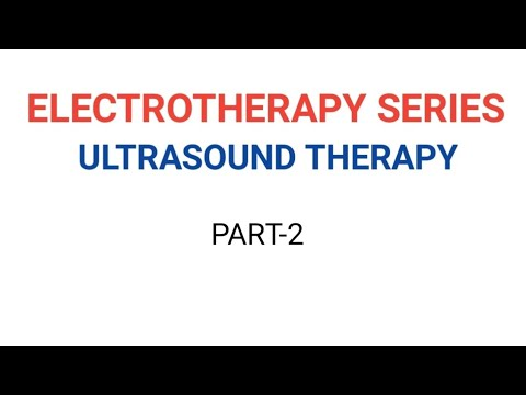 Electrotherapy series- ULTRASOUND THERAPY PART 2