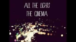 All the Lights - The Cinema (with lyrics)