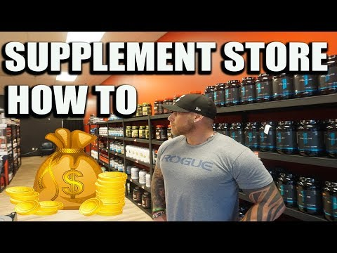 how-to-open-a-supplement-store-101