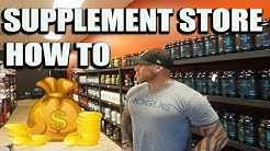 How To Open A Supplement Store 101