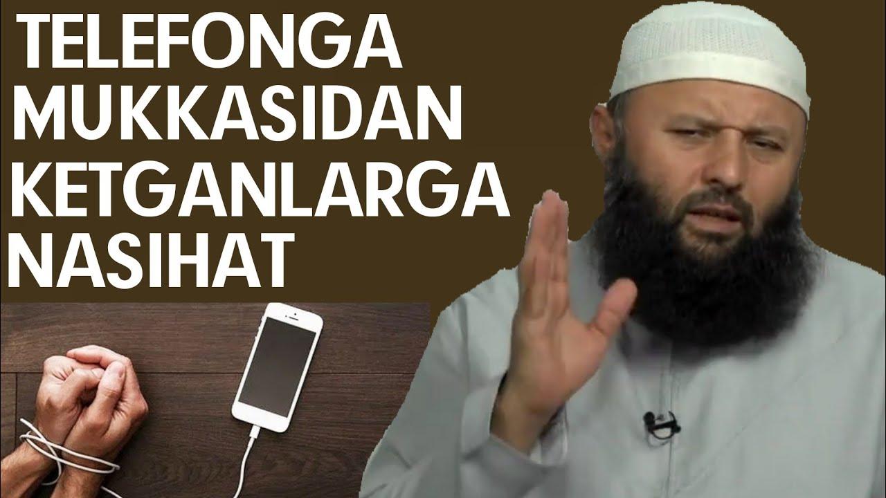 TELEFONGA MUKKASIDAN KETGANLARGA NASIHAT-(Shayx Sodiq Samarqandiy)