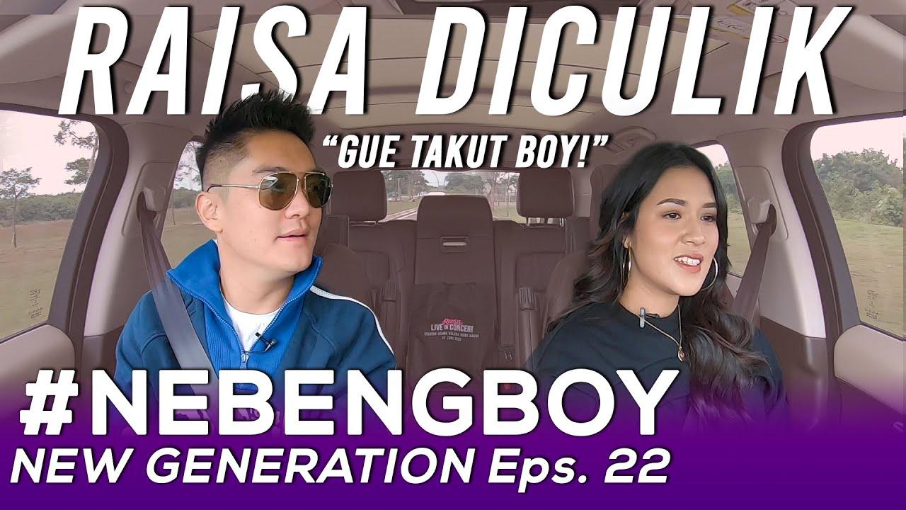 BOY KEJAM! RAISA: GUE TAKUT BOY!   #NebengBoyNewGeneration Eps. 22
