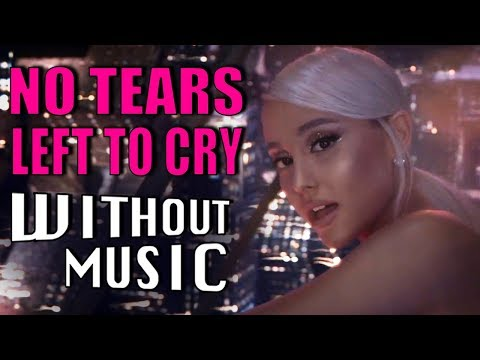 ARIANA GRANDE - No Tears Left To Cry (#WITHOUTMUSIC Parody)