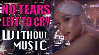 ARIANA GRANDE - No Tears Left To Cry (#WITHOUTMUSIC Parody) Mp3