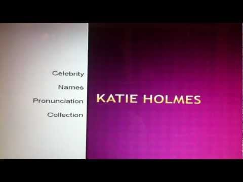How to Say Katie Holmes