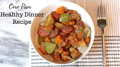 One Pan Smoked Sausage, Sweet Potatoes & Apples: Healthy Dinner Recipes