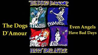 The Dogs D'Amour - Even Angels Have Bad Days