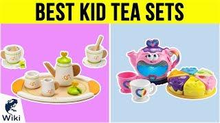 10 Best Kid Tea Sets 2019