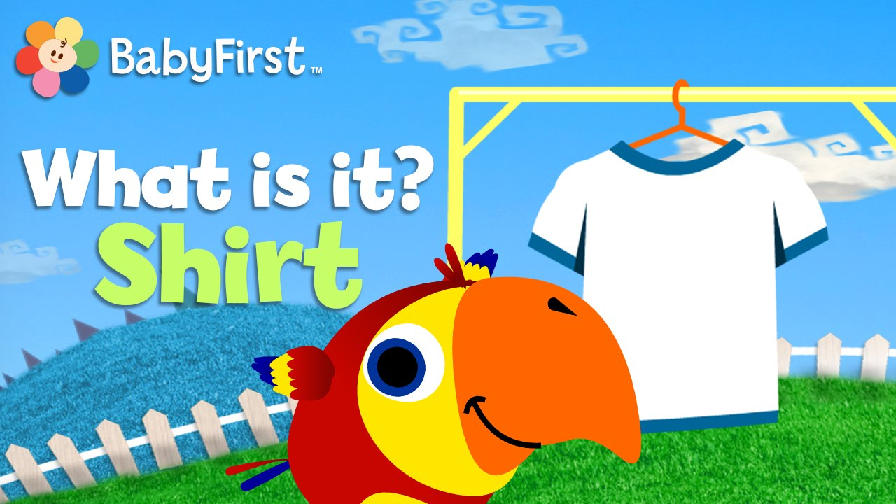 Shirt   What Is It?   Vocabularry   BabyFirst TV - YouTube