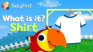 BabyFirstTV: Vocabularry €� Learning Words: Shirt | Learn English Vocabulary For Preschool & Toddler