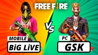 GSK Verfied VS Big Live OP Custom Fight - Mobile vs PC - Free Fire 2020