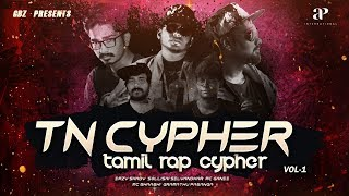 TN Cypher - VOL 1 | Tamil Rap Cypher | Latest Tamil Rap Songs 2018 | GBZ | AP International