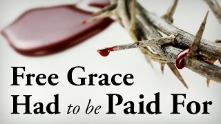 Free Grace Had To Be Paid For - Pastor Tim Price