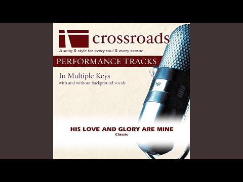 his-love-and-glory-are-mine-(performance-track-high-without-background-vocals-in-d)