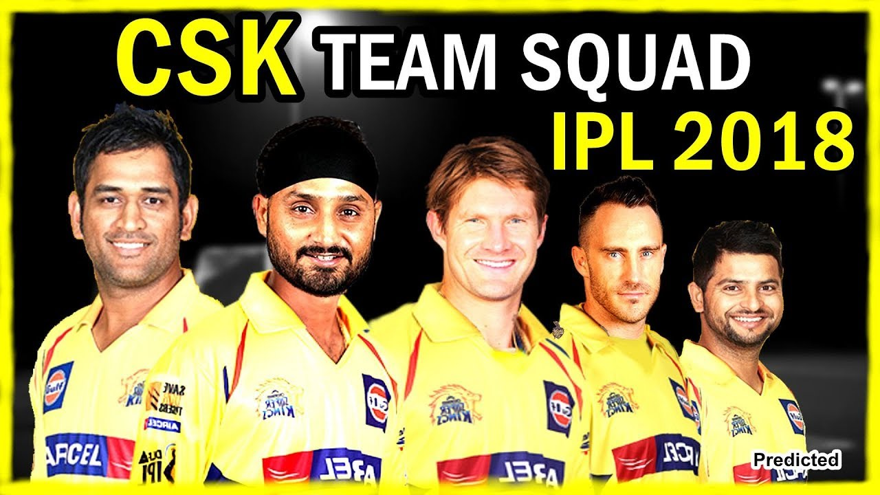 Download Lagu Ipl 2018 Chennai Super Kings Team Squad Csk ...