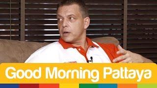 Good Morning Pattaya - August 1, 2014 - Matthias Hochlenert, Global Property Insurance