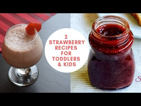 2 Strawberry Recipes For Toddlers And Kids   Strawberry Milkshake & Strawberry Jam With Jaggery