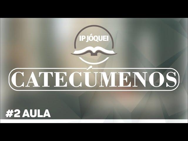 CATECÚMENOS - AULA 2
