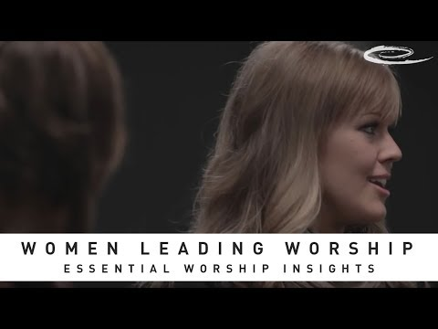 Essential Worship Insights: Women Leading Worship - ELEVATION WORSHIP