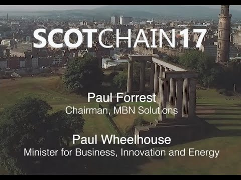 MBN Solutions: ScotChain17 - Paul Wheelhouse (MSP) Minister for Business, Innovation and Energy