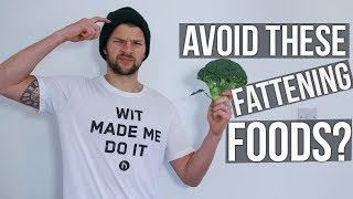 Stop Eating These Fattening Foods?