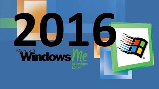 Windows ME (Millennium Edition) in 2016