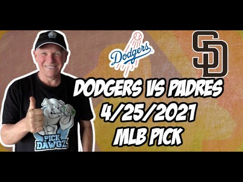 Los Angeles Dodgers vs San Diego Padres 4/25/21 MLB Pick and Prediction MLB Tips Betting Pick