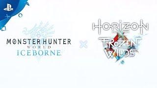 Monster Hunter World: Iceborne - Horizon Zero Dawn: The Frozen Wilds Teaser | PS4