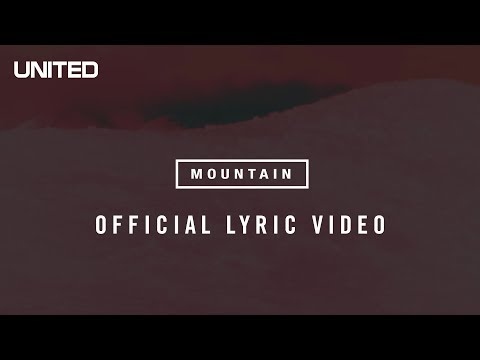 Hillsong UNITED Mountain Lyric Video