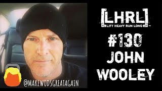 Lift Heavy Run Long® #130 John Wooley