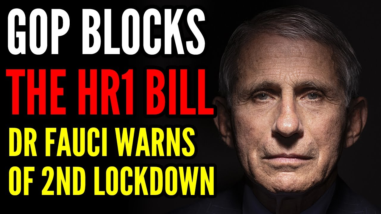Senate GOP Members STRIKE DOWN the HR1 Bill, Dr. Fauci Suggests 2ND LOCKDOWN, Delta Variant EXPLODES